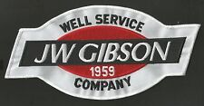 "JW GIBSON WELL SERVICE COMPANY 1959 JUMBO  4 3/4 X 9 1/2""  ADVERTISING PATCH"