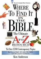 A to Z Ser.: Where to Find It in the Bible by Ken Anderson (1996, Paperback)
