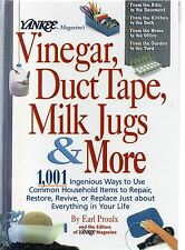 Vinegar, Duct Tape, Milk Jugs And More by Earl Proux (hardback 1999)