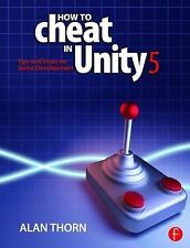 How to Cheat in Unity 4. X by Alan Thorn (2015, Paperback)