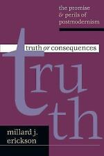 Truth or Consequences: The Promise & Perils of Postmodernism-ExLibrary