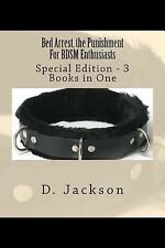 Bed Arrest, the Punishment for BDSM Enthusiasts : Special Edition - 3 Books...