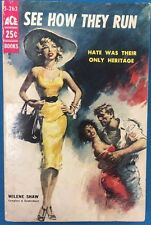 SEE HOW THEY RUN by Wilene Shaw (1957) Ace black sleaze pb