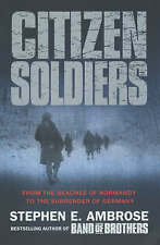 Citizen Soldiers Stephen E Ambrose