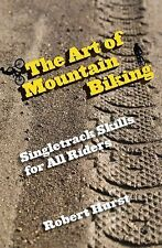 The Art of Mountain Biking: Singletrack Skills for All Riders-ExLibrary