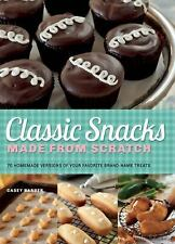 Classic Snacks Made from Scratch: 70 Homemade Versions of Your Favorit-ExLibrary