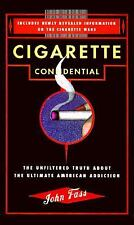 Cigarette confidential: the unfiltered truth about the ultim Fahs, John Mass Ma