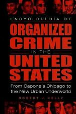 Encyclopedia of Organized Crime in the United States: From Capone's Chicago to t