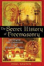 The Secret History of Freemasonry: Its Origins and Connection to the Knights Tem