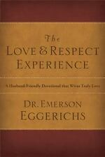 The Love and Respect Experience : A Husband-Friendly Devotional That Wives...