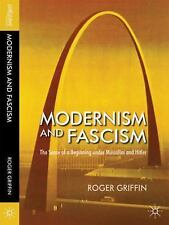 Modernism and Fascism: The Sense of a Beginning under Mussolini and Hitler, Grif