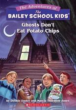 The Bailey School Kids: Ghosts Don't Eat Potato Chips 5 by Debbie Dadey and Marc