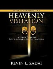 Heavenly Visitation Prayer and Confession Guide by Kevin L. Zadai (2016,...
