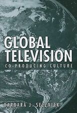 Global Television: Co-Producing Culture (Emerging Media: History, Theory, Narrat