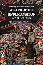 Wizard of the Upper Amazon, F. Bruce Lamb, Excellent Book