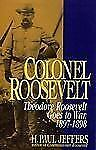 Colonel Roosevelt: Theodore Roosevelt Goes to War, 1897-1898-ExLibrary