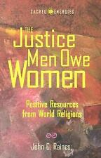 The Justice Men Owe Women: Positive Resources from World Religions (Sacred Energ
