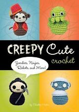 Creepy Cute Crochet : Zombies, Ninjas, Robots, and More! by Christen A. Haden...