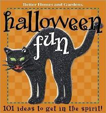 Better Homes and Gardens Halloween Fun: 101 Ideas to Get in the Spirit  (ExLib)