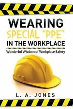 Wearing Special PPE in the Workplace : Wonderful Wisdom of Workplace Safety...