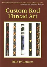 CLEMENS FLYFISHING & ROD BUILDING BOOK CUSTOM THREAD ART hardback new