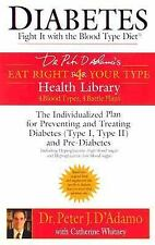 Diabetes : Fight It with the Blood Type Diet by Peter J. D'Adamo and...