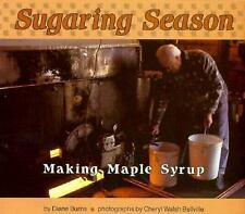 Sugaring Season: Making Maple Syrup (Photo Books)