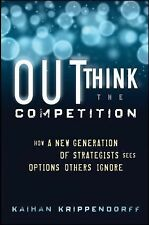 Outthink the Competition: How a New Generation of Strategists Sees Options Other