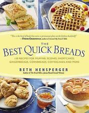 The Best Quick Breads: 150 Recipes for Muffins, Scones, Shortcakes, Gingerbreads