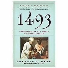 1493 : Uncovering the New World Columbus Created by Charles C. Mann (2012,...