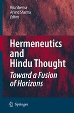 Hermeneutics and Hindu Thought : Toward a Fusion of Horizons (2010, Paperback)