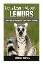Let's Learn About: Lemurs : Amazing Pictures and Facts about Lemurs by...