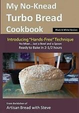 My No-Knead Turbo Bread Cookbook (Introducing Hands-Free Technique) (B&W...