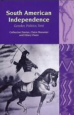 South American Independence: Gender, Politics, Text (Liverpool University Press