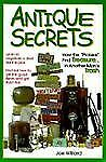 """Antique Secrets-How the """"Pickers"""" Find Treasure in Another Man's Trash-J Willard"""