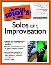 The Complete Idiot's Guide to Solos and Improvisation, Michael Miller, Good Book