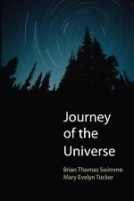 Journey of the Universe by Mary Evelyn Tucker and Brian Thomas Swimme (2014,...