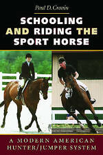 Schooling and Riding the Sport Horse - Paul D. Cronin NEW BOOK