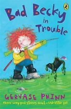 Bad Becky in Trouble (First Young Puffin), Gervase Phinn