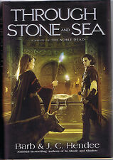 Through Stone and Sea by Barb and J. C. Hendee (2010, HC, 1st Printing, Roc)