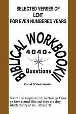 Selected Verses of Lent for Even Numbered Years : Biblical Workbook VI 4,040+...