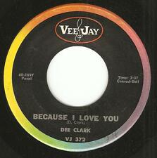 DEE CLARK Because I Love You NORTHERN SOUL 45 VEE JAY new breed STRONG VG++/NM-