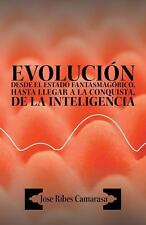 Evolucion Desde el Estado Fantasmagorico, Hasta Llegar a la Conquista, de la...