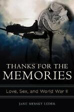 Thanks for the Memories: Love, Sex, and World War II-ExLibrary