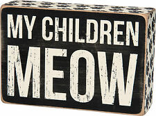 """Primitives By Kathy 4"""" x 6"""" Wooden BOX SIGN """"My Children Meow"""""""