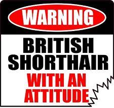 """Warning British Shorthair With An Attitude 4"""" Die-Cut Cat Feline Sticker"""