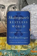 Shakespeare's Restless World : Portrait of an Era by Neil MacGregor (2014,...