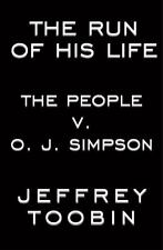 The Run of His Life: The People v. O.J. Simpson Toobin, Jeffrey Hardcover