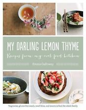 My Darling Lemon Thyme: Recipes from My Real Food Kitchen: Vegetarian, gluten-fr