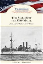 The Sinking of the USS Maine: Declaring War Against Spain (Milestones -ExLibrary